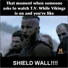 Vikings Meme - shield wall the viking pinterest vikings walls and