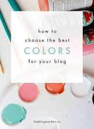 best design blogs how to choose the best colors for your blog design blog designs