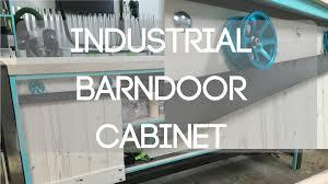 Industrial Barn Door by Diy Industrial Barn Door Cabinet Youtube