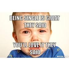 Single Girls Meme - 40 memes that every single girl will understand memes dating