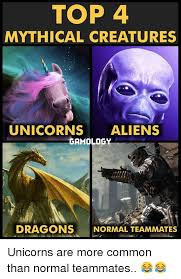 Aliens Meme Video - top 4 mythical creatures unicorn aliens gamology dragons normal