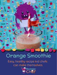 Chefb O Nomster Chef O Is For Orange Smoothie Cook With Kids For