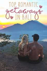 top getaways in bali for couples the abroad