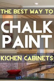 what u0027s the best way to do chalk paint kitchen cabinets white