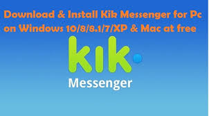 kik messenger apk installer install kik messenger for pc on windows 10 8 8 1 7 xp