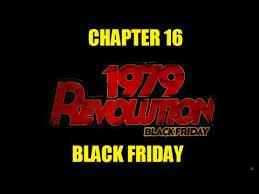 black friday pc 1979 revolution black friday gameplay chapter 16 black friday pc