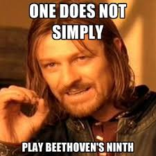 Beethoven Meme - one does not simply play beethoven s ninth create meme