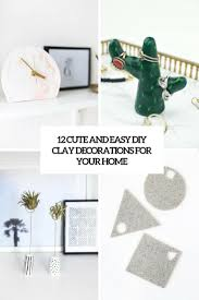 12 cute and easy diy clay decorations for your home shelterness