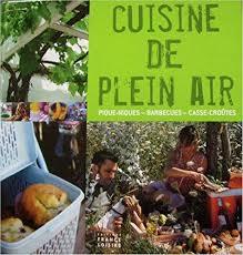 loisir cuisine 9782744188527 cuisine de plein air abebooks girard lagorce