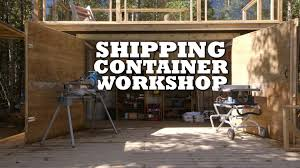 shipping container workshop youtube