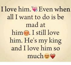 Love Memes For Him - i love him even when all i want to do is be mad at him i still love