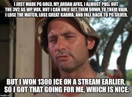 Feeling Down Meme - are memes okay here feeling a bit bittersweet about today