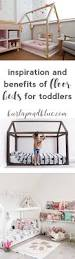 the 5 benefits of a floor bed for toddlers toddler rooms