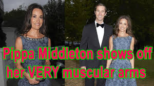 pippa middleton shows off her very muscular arms youtube
