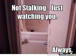 Funny Stalker Memes - stalk memes image memes at relatably com