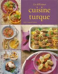 cuisine turque la délicieuse cuisine turque erika casparek turkkan babelio