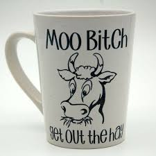 funny coffee mug funny coffee mug moo get out the hay cow coffee mug