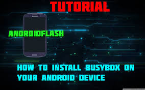 busybox android androidflash tutorial busybox