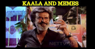 Meme Creators - rajini s kaala dialogue turns out to be a good feed for meme