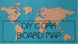 Cork World Map by Diy Cork Board Map Youtube