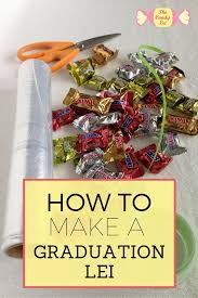 Graduation Leis How To Make A Basic Candy Lei U2014 The Candy Lei