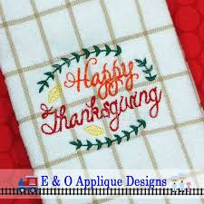 Machine Embroidery Designs For Kitchen Towels Thanksgiving Embroidery Design Happy Thanksgiving Embroidery