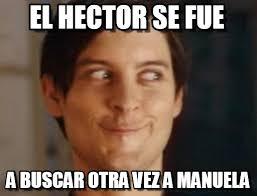 Hector Meme - el hector se fue spiderman peter parker meme on memegen