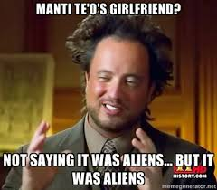 Manti Te O Meme - manti teo aliens manolith