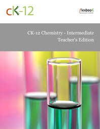 ck 12 chemistry intermediate ck 12 foundation