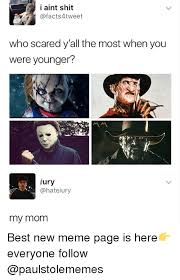 Meme Page - i aint shit who scared y all the most when you were younger ury my