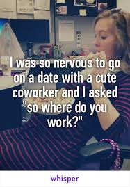 Cute Dating Memes - i was so nervous to go on a date with a cute coworker and i asked