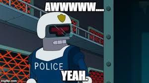 Aw Yeah Meme - image tagged in futurama police url awww yeah approve imgflip
