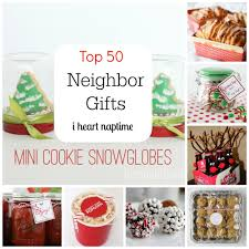 top 50 neighbor gift ideas i heart nap time