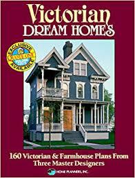 victorian dream homes 160 victorian u0026 farmhouse plans from three