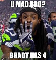Mad Bro Meme - u mad bro brady has 4 image tagged in richard sherman made w