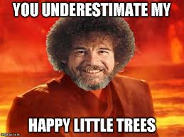 Anakin Skywalker Meme - bob ross week april 3 9 a lafonso event imgflip