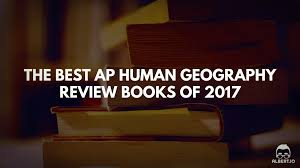 the best ap human geography review books of 2017 albert io