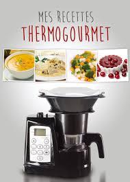 recette de cuisine m6 ツ livre de recette thermogourmet recettes thermomix