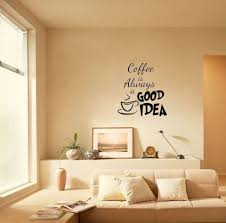 Coffee Is Always A Good Idea Wall Decals Vinyl Stickers Home - Home decor wall art stickers