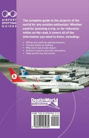 world airports spotting guides matthew falcus 9780993095030