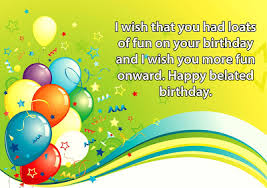 top 50 happy belated birthday wishes quotes messages