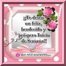 imagenes de feliz inicio de semana con rosas buenos días feliz y bendecido inicio de semana imagen 8325