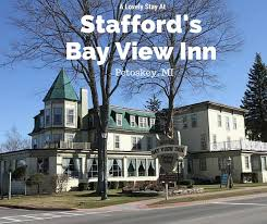 a stay at stafford s bay view inn petoskey mi just of
