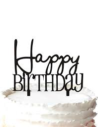 happy birthday cake topper 2017 happy birthday birthday cake topper silhouette and novelty
