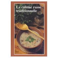 une russe en cuisine cuisine russe traditionnelle de librairie du globe format broché