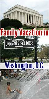 washington dc is an excellent place for a family vacation many of