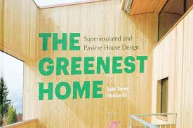 energy efficient home design books book review the greenest home residential architect books