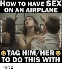 how to have sex on an airplane tag himher to do this with yt