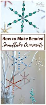 how to make beaded snowflake ornaments rhythms of play