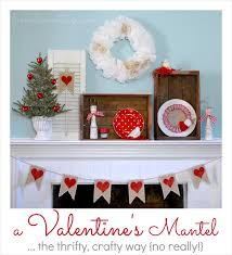Decorate Mantel For Valentines Day by A Valentine U0027s Day Mantel The Thrifty Crafty Way Fox Hollow